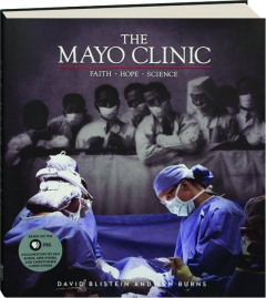 THE MAYO CLINIC: Faith, Hope, Science