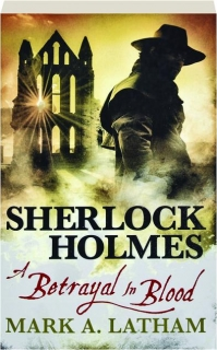 A BETRAYAL IN BLOOD: Sherlock Holmes