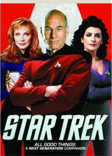 <I>STAR TREK</I>--ALL GOOD THINGS: A Next Generation Companion