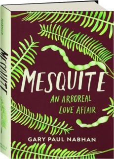 MESQUITE: An Arboreal Love Affair