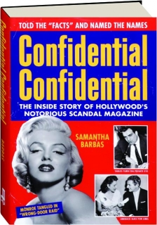 CONFIDENTIAL <I>CONFIDENTIAL:</I> The Inside Story of Hollywood's Notorious Scandal Magazine