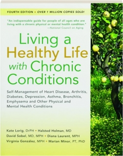 LIVING A HEALTHY LIFE WITH CHRONIC CONDITIONS, FOURTH EDITION