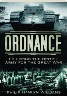 ORDNANCE: Equipping the British Army for the Great War
