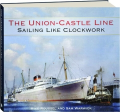 THE UNION-CASTLE LINE: Sailing Like Clockwork