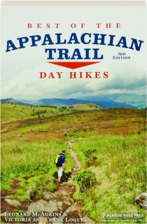BEST OF THE APPALACHIAN TRAIL, 3RD EDITION: Day Hikes