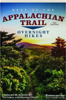 BEST OF THE APPALACHIAN TRAIL, 3RD EDITION: Overnight Hikes