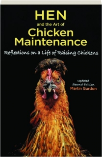 HEN AND THE ART OF CHICKEN MAINTENANCE, SECOND EDITION