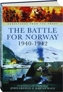 THE BATTLE FOR NORWAY 1940-1942: Despatches from the Front