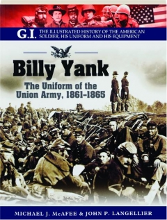BILLY YANK: The Uniform of the Union Army, 1861-1865