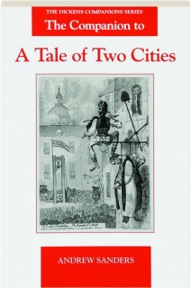 THE COMPANION TO <I>A TALE OF TWO CITIES</I>
