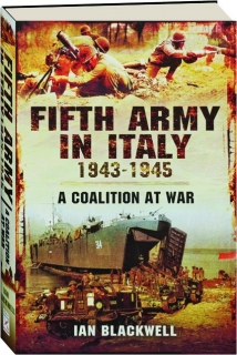 FIFTH ARMY IN ITALY 1943-1945: A Coalition at War