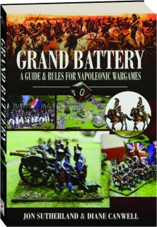 GRAND BATTERY: A Guide & Rules for Napoleonic Wargames