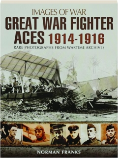 GREAT WAR FIGHTER ACES 1914-1916: Images of War