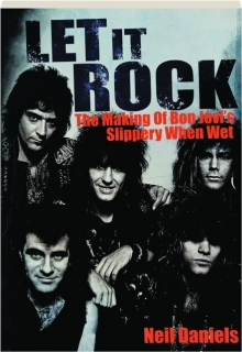 LET IT ROCK: The Making of Bon Jovi's Slippery When Wet