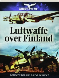 LUFTWAFFE OVER FINLAND: Luftwaffe at War