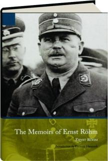 THE MEMOIRS OF ERNST ROHM