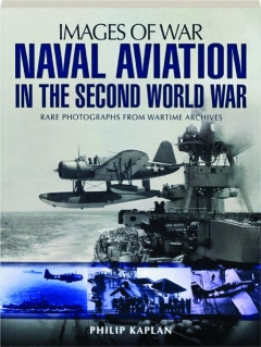 NAVAL AVIATION IN THE SECOND WORLD WAR: Images of War