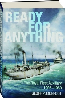READY FOR ANYTHING: The Royal Fleet Auxiliary 1905-1950