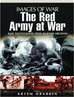 THE RED ARMY AT WAR: Images of War