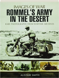 ROMMEL'S ARMY IN THE DESERT: Images of War
