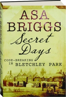 SECRET DAYS: Code-breaking in Bletchley Park
