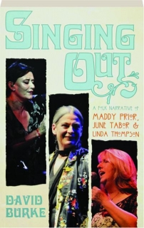 SINGING OUT: A Folk Narrative of Maddy Prior, June Tabor & Linda Thompson