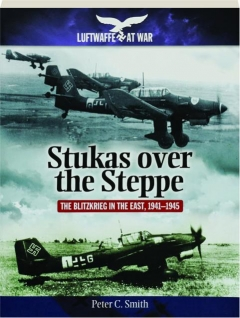 STUKAS OVER THE STEPPE: Luftwaffe at War