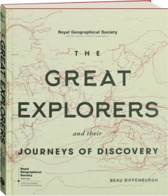 THE GREAT EXPLORERS AND THEIR JOURNEYS OF DISCOVERY