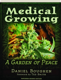 MEDICAL GROWING, SECOND EDITION: A Garden of Peace