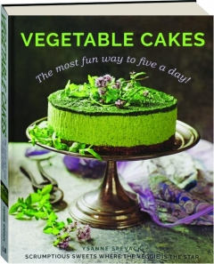 VEGETABLE CAKES: The Most Fun Way to Five a Day!