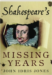 SHAKESPEARE'S MISSING YEARS