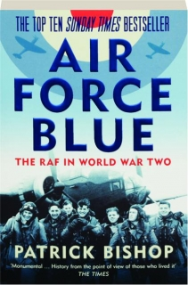 AIR FORCE BLUE: The RAF in World War Two