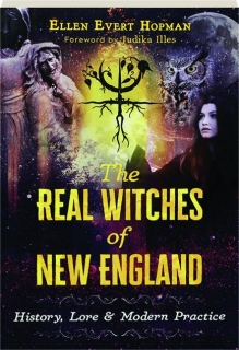 THE REAL WITCHES OF NEW ENGLAND: History, Lore & Modern Practice