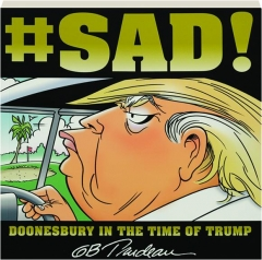 #SAD! Doonesbury in the Time of Trump