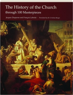 THE HISTORY OF THE CHURCH THROUGH 100 MASTERPIECES