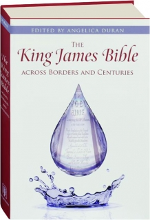 THE KING JAMES BIBLE ACROSS BORDERS AND CENTURIES