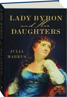 LADY BYRON AND HER DAUGHTERS