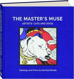 THE MASTER'S MUSE: Artists' Cats and Dogs