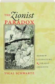 THE ZIONIST PARADOX: Hebrew Literature & Israeli Identity