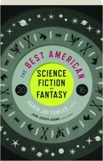 THE BEST AMERICAN SCIENCE FICTION AND FANTASY 2016