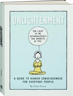 UNLIGHTENMENT: A Guide to Higher Consciousness for Everyday People