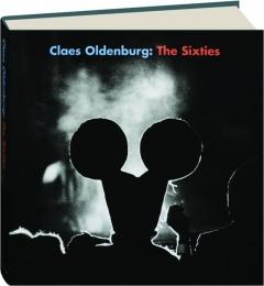 CLAES OLDENBURG: The Sixties