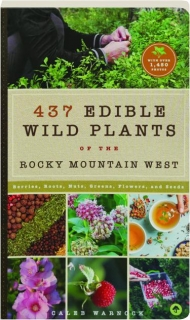 437 EDIBLE WILD PLANTS OF THE ROCKY MOUNTAIN WEST
