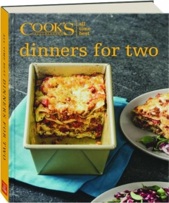 <I>COOK'S ILLUSTRATED</I> ALL-TIME BEST DINNERS FOR TWO