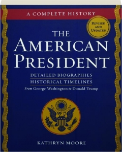 THE AMERICAN PRESIDENT, REVISED: A Complete History