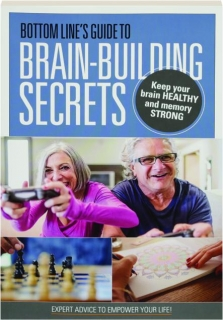 BOTTOM LINE'S GUIDE TO BRAIN-BUILDING SECRETS