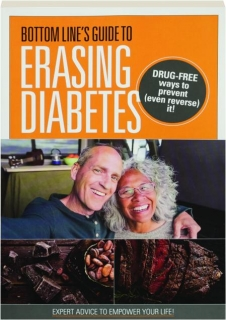 BOTTOM LINE'S GUIDE TO ERASING DIABETES