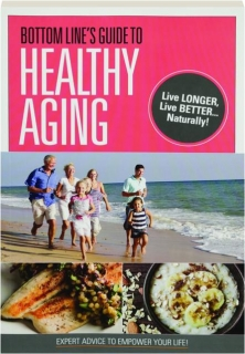 BOTTOM LINE'S GUIDE TO HEALTHY AGING