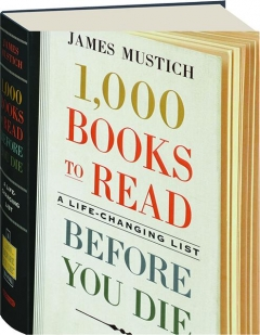 1,000 BOOKS TO READ BEFORE YOU DIE: A Life-Changing List