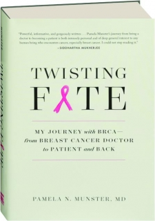 TWISTING FATE: My Journey with BRCA--from Breast Cancer Doctor to Patient and Back